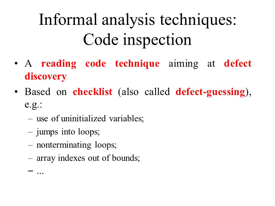 Informal analysis techniques: Code inspection