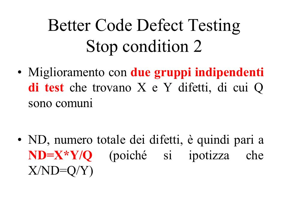 Better Code Defect Testing Stop condition 2