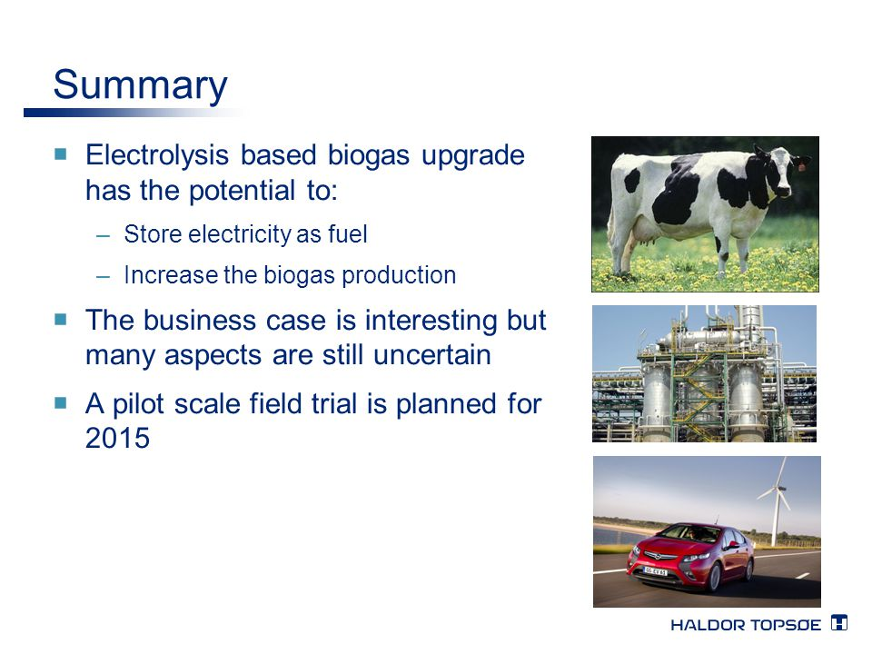 Summary Electrolysis based biogas upgrade has the potential to: