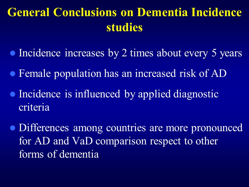 General Conclusions on Dementia Incidence studies