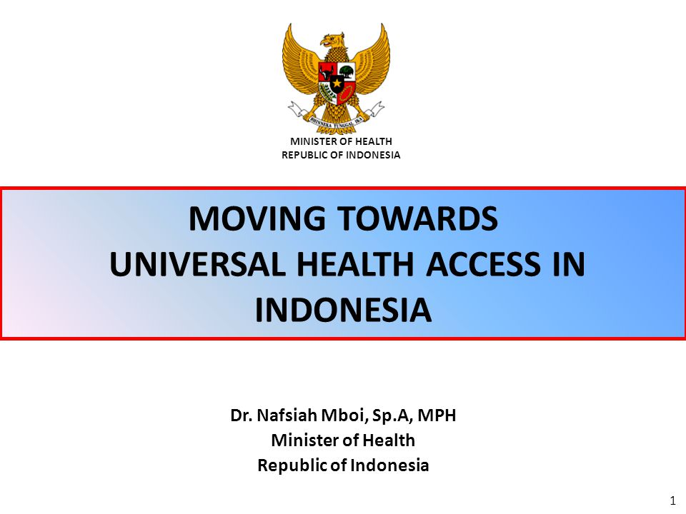 MOVING TOWARDS UNIVERSAL HEALTH ACCESS IN INDONESIA