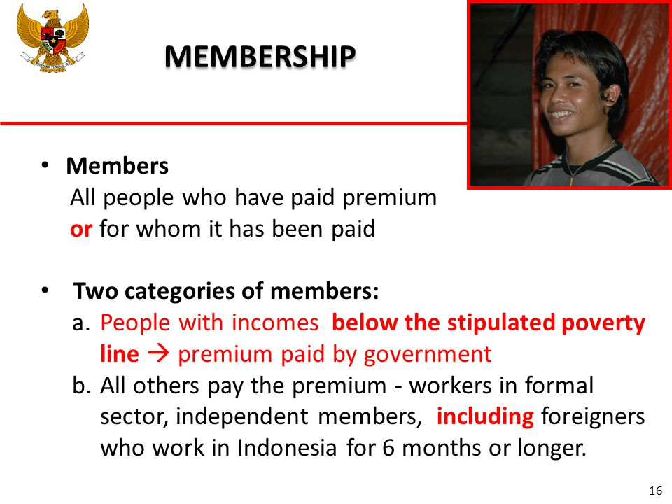 MEMBERSHIP Members All people who have paid premium