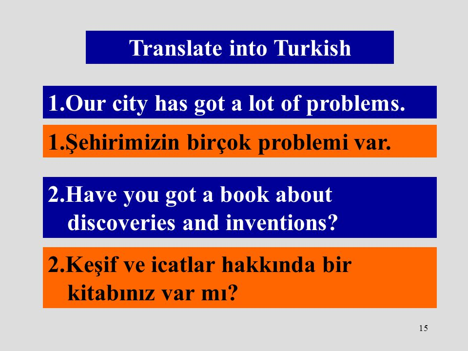 Translate into Turkish