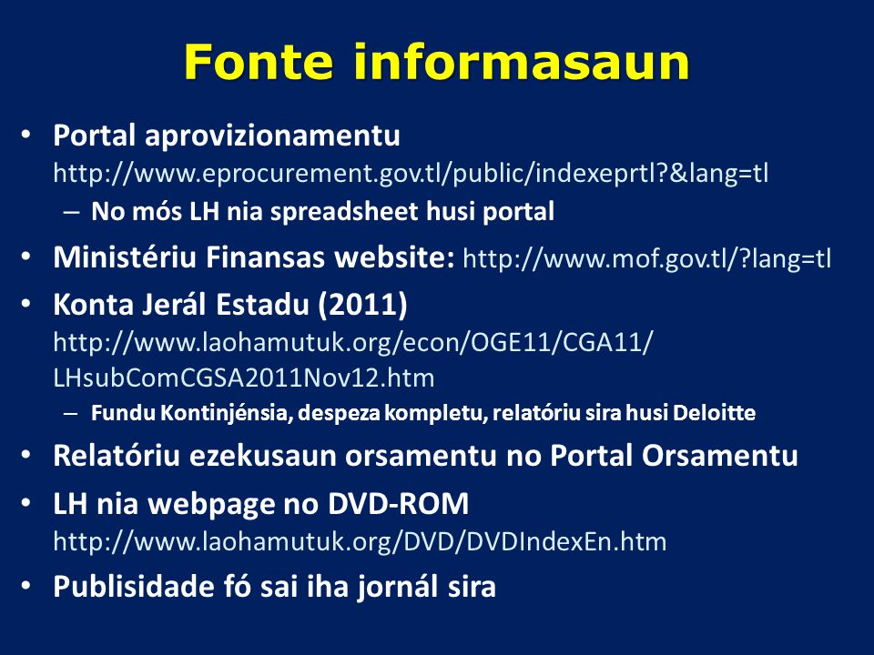 Fonte informasaun Portal aprovizionamentu http://www.eprocurement.gov.tl/public/indexeprtl &lang=tl.