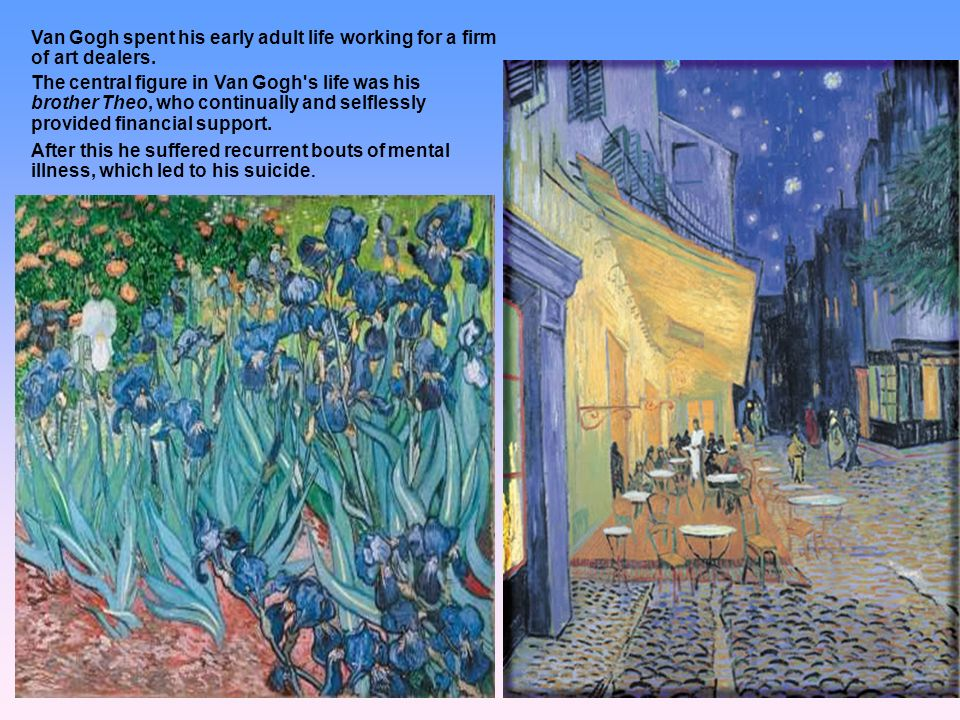 Van Gogh spent his early adult life working for a firm of art dealers.