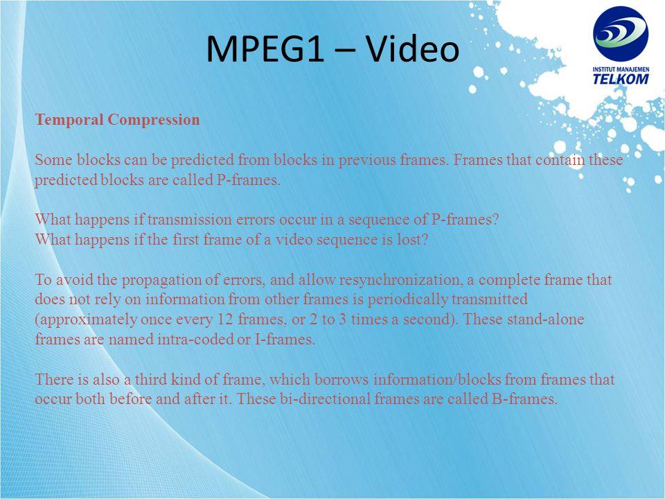 MPEG1 – Video Temporal Compression