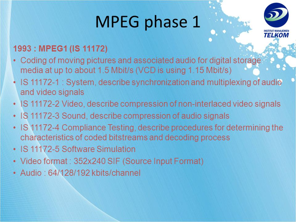 MPEG phase 1 1993 : MPEG1 (IS 11172)
