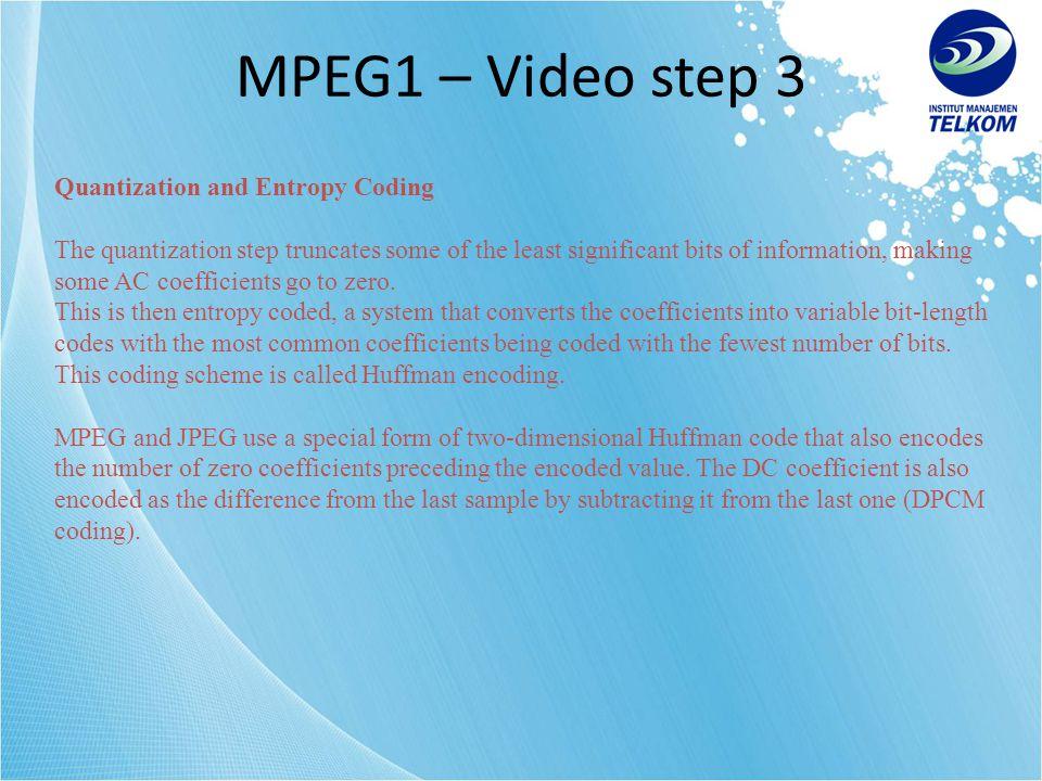 MPEG1 – Video step 3 Quantization and Entropy Coding