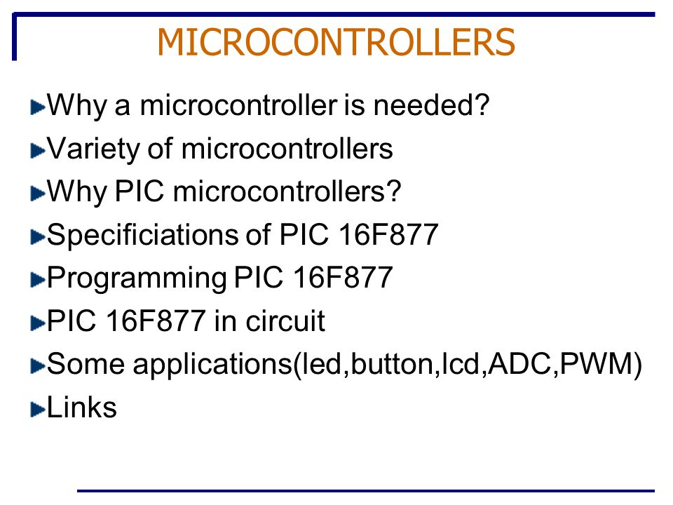 MICROCONTROLLERS Why a microcontroller is needed