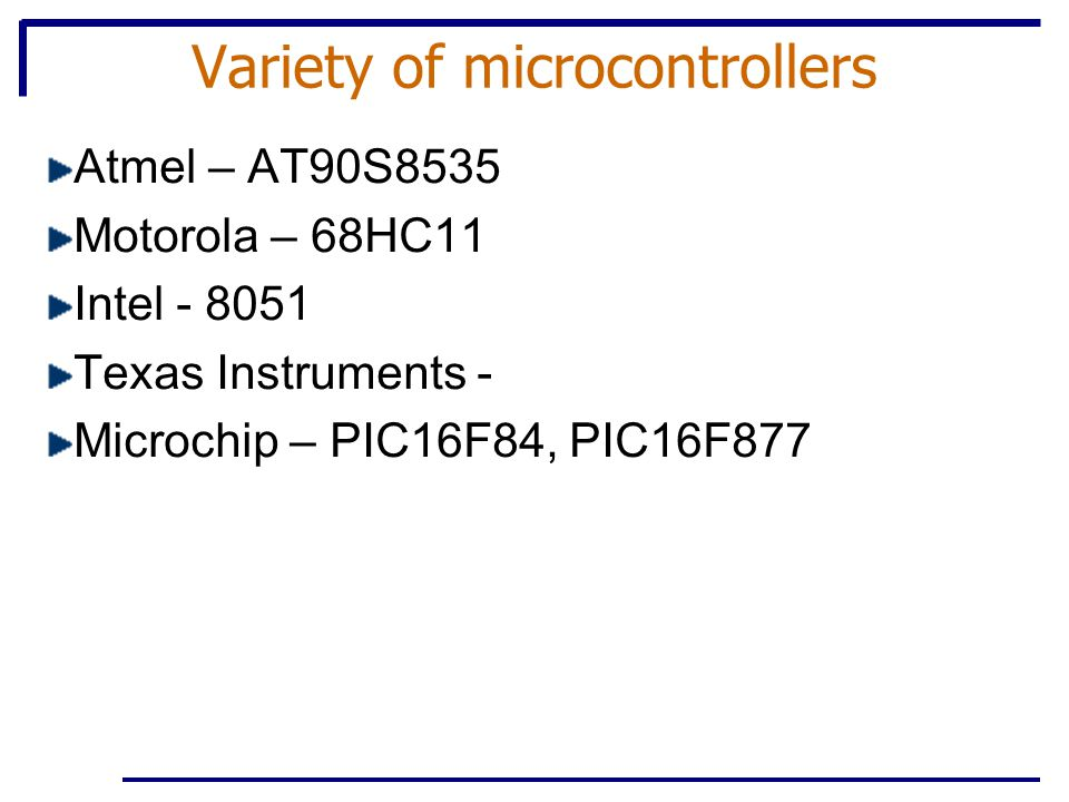 Variety of microcontrollers