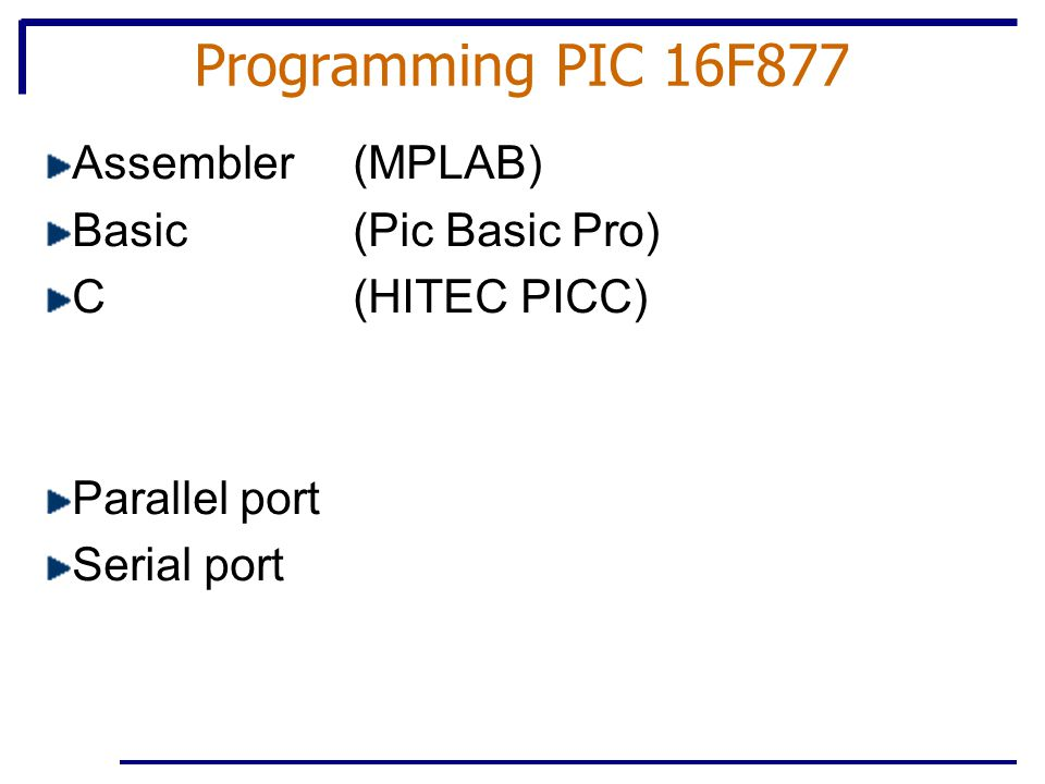Programming PIC 16F877 Assembler (MPLAB) Basic (Pic Basic Pro)