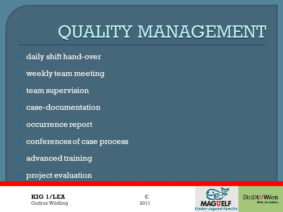 QUALITY MANAGEMENT daily shift hand-over weekly team meeting