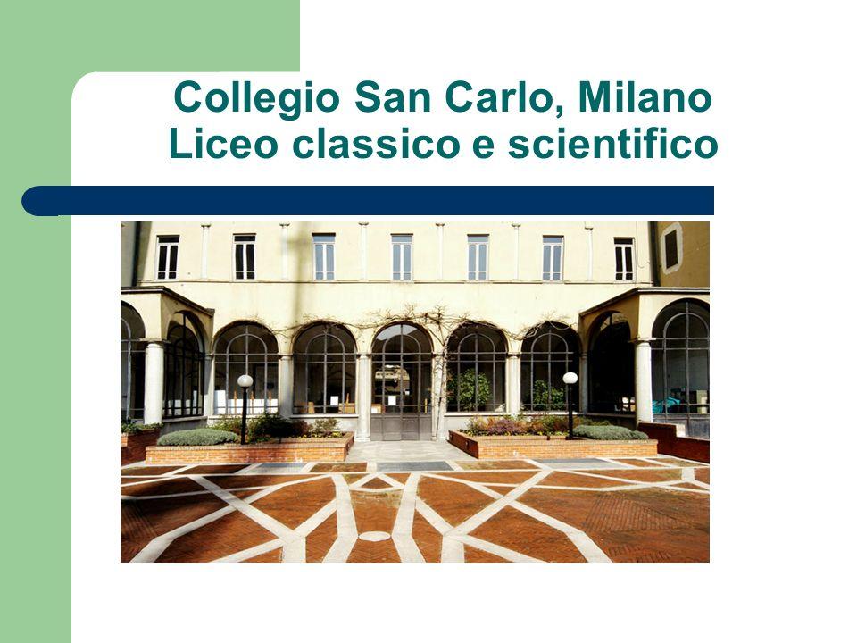 Collegio San Carlo, Milano Liceo classico e scientifico
