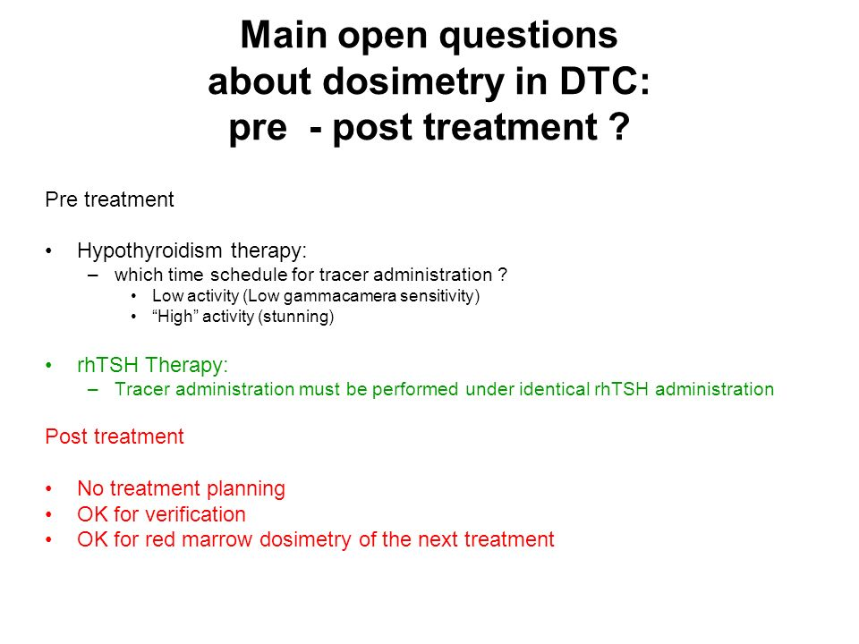 Main open questions about dosimetry in DTC: pre - post treatment