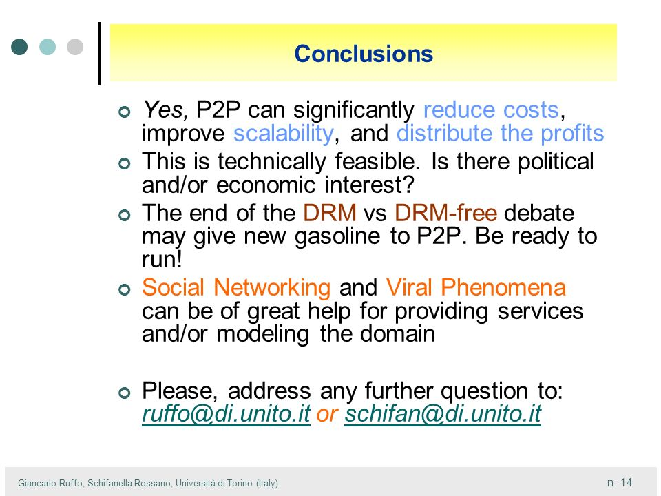 Conclusions Yes, P2P can significantly reduce costs, improve scalability, and distribute the profits.