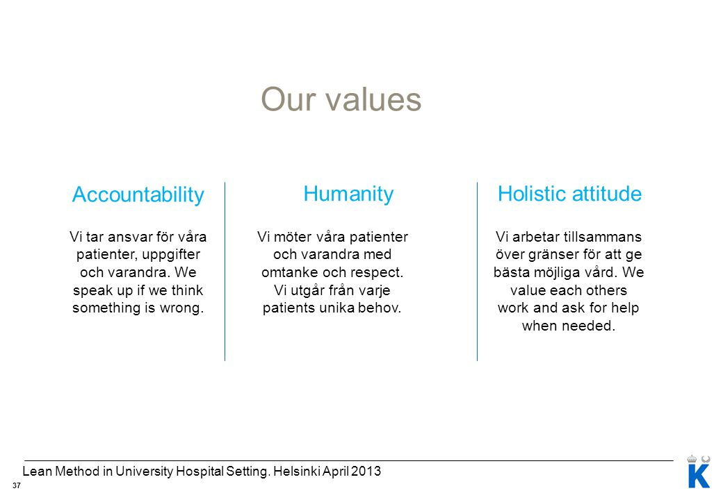 Our values Accountability Humanity Holistic attitude