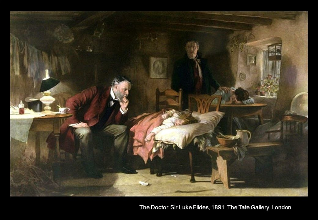 The Doctor. Sir Luke Fildes, The Tate Gallery, London.