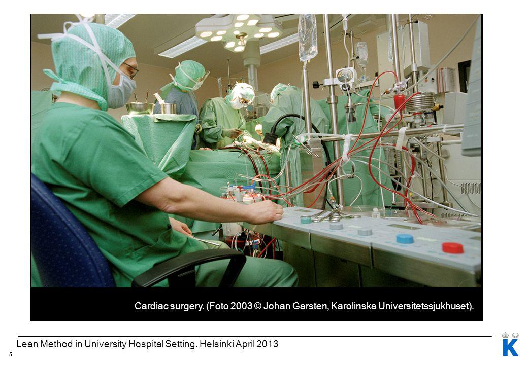 Lean Method in University Hospital Setting. Helsinki April 2013