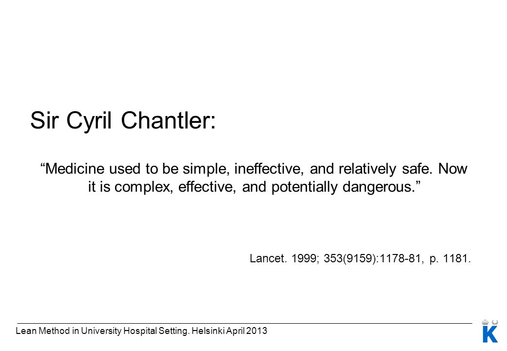 Sir Cyril Chantler: Medicine used to be simple, ineffective, and relatively safe. Now it is complex, effective, and potentially dangerous.