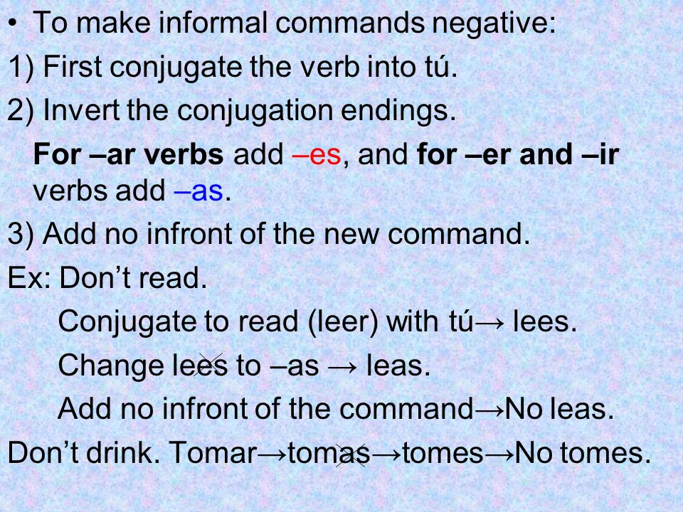 To make informal commands negative: