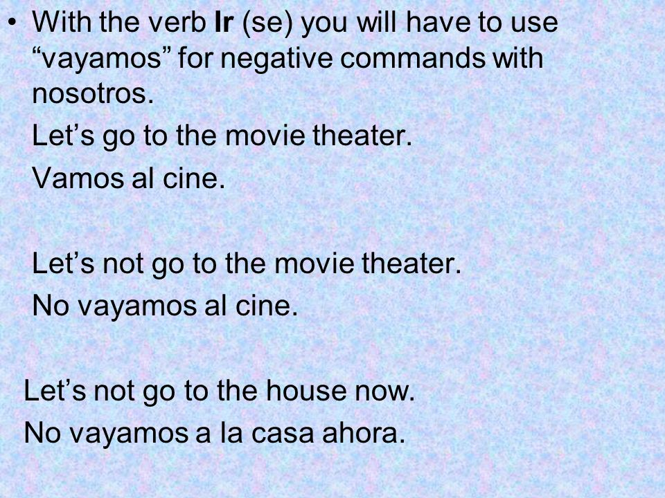 With the verb Ir (se) you will have to use vayamos for negative commands with nosotros.