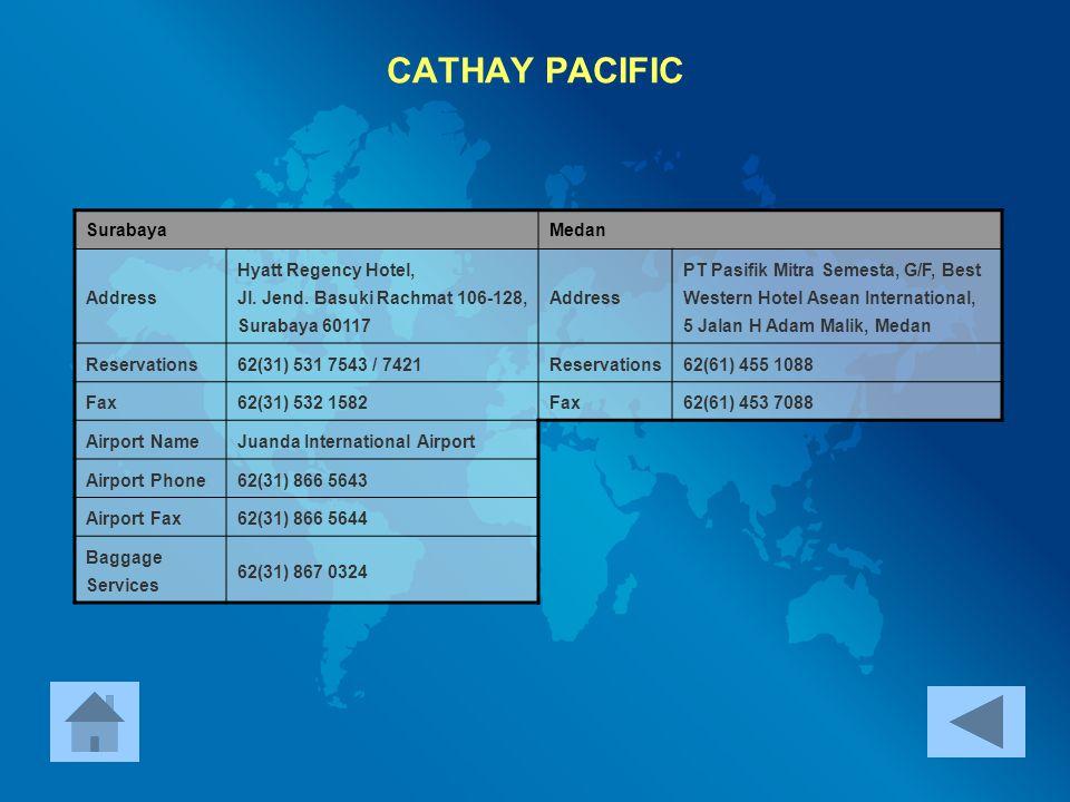 CATHAY PACIFIC Surabaya Medan Address Hyatt Regency Hotel,