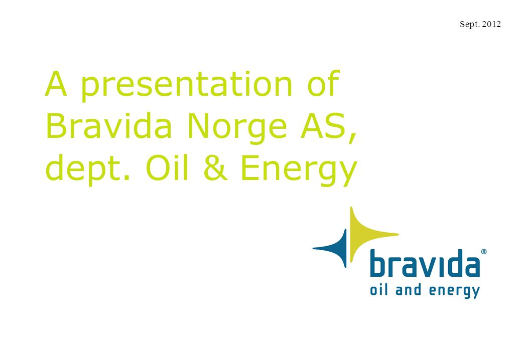 A presentation of Bravida Norge AS, dept. Oil & Energy