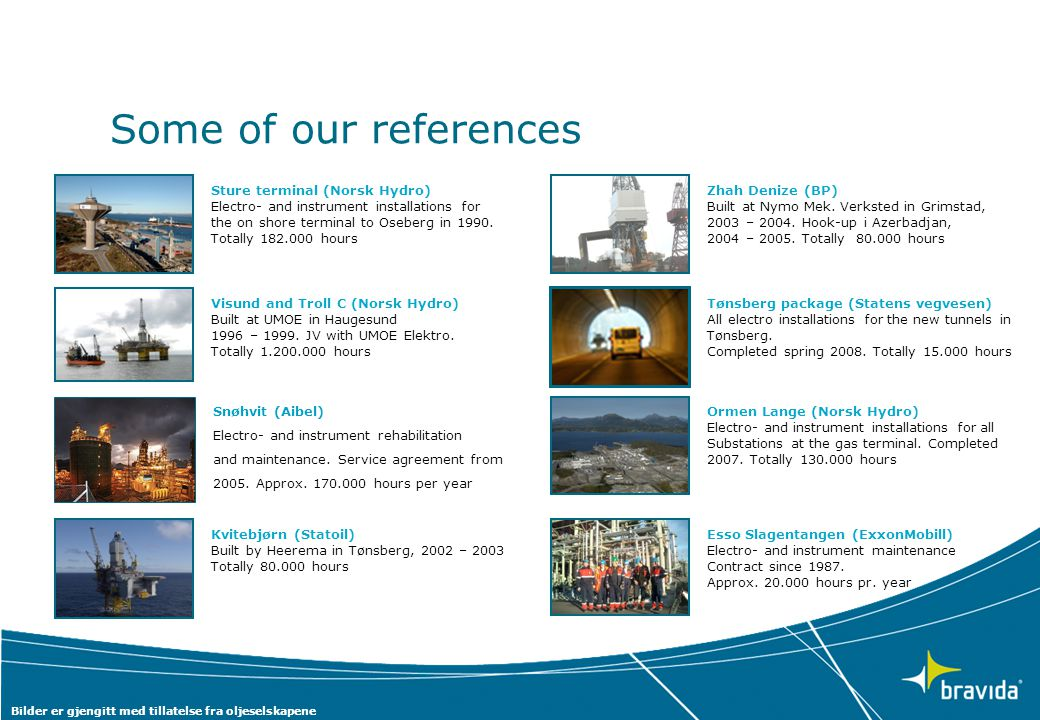 Some of our references Sture terminal (Norsk Hydro)