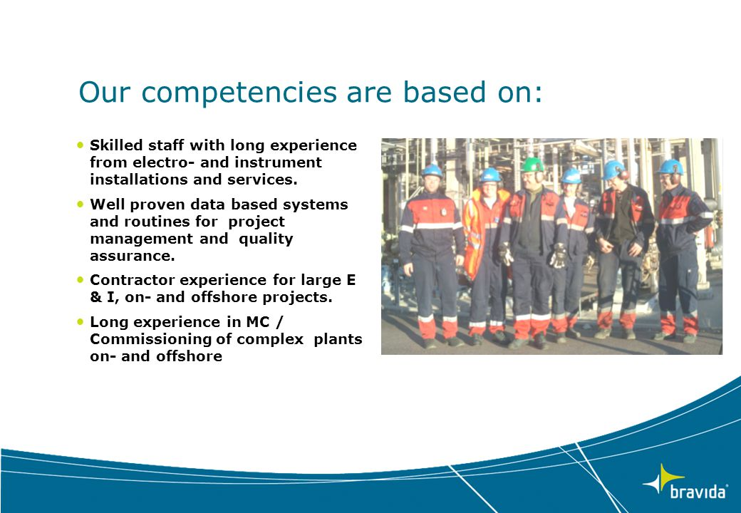 Our competencies are based on: