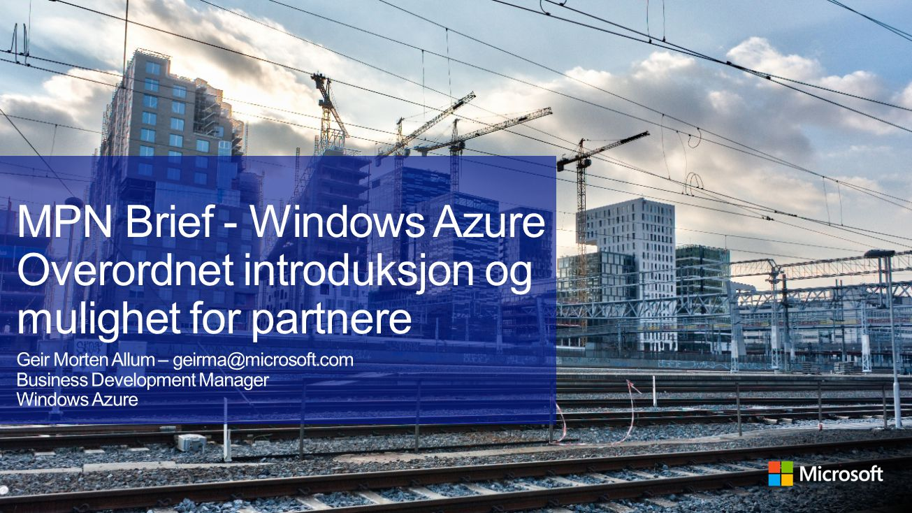 MPN Brief - Windows Azure Overordnet introduksjon og mulighet for partnere