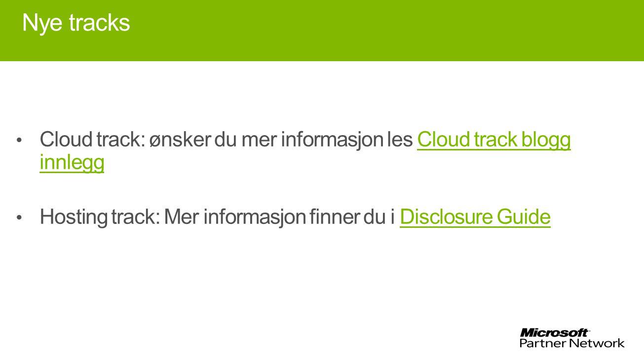 Nye tracks Cloud track: ønsker du mer informasjon les Cloud track blogg innlegg.