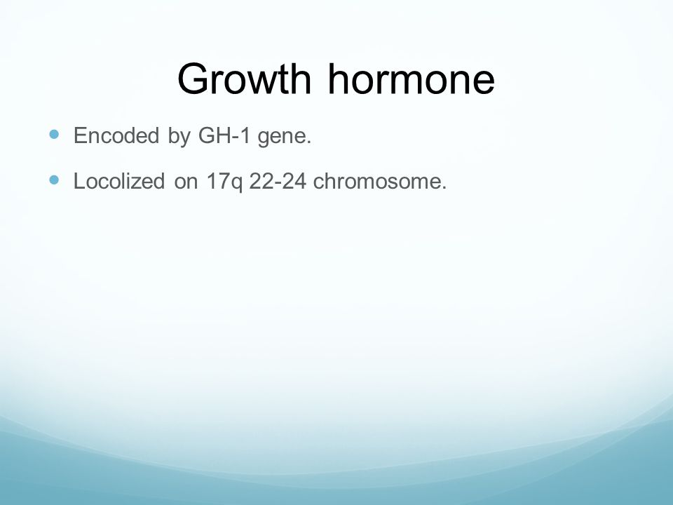 Growth hormone Encoded by GH-1 gene.