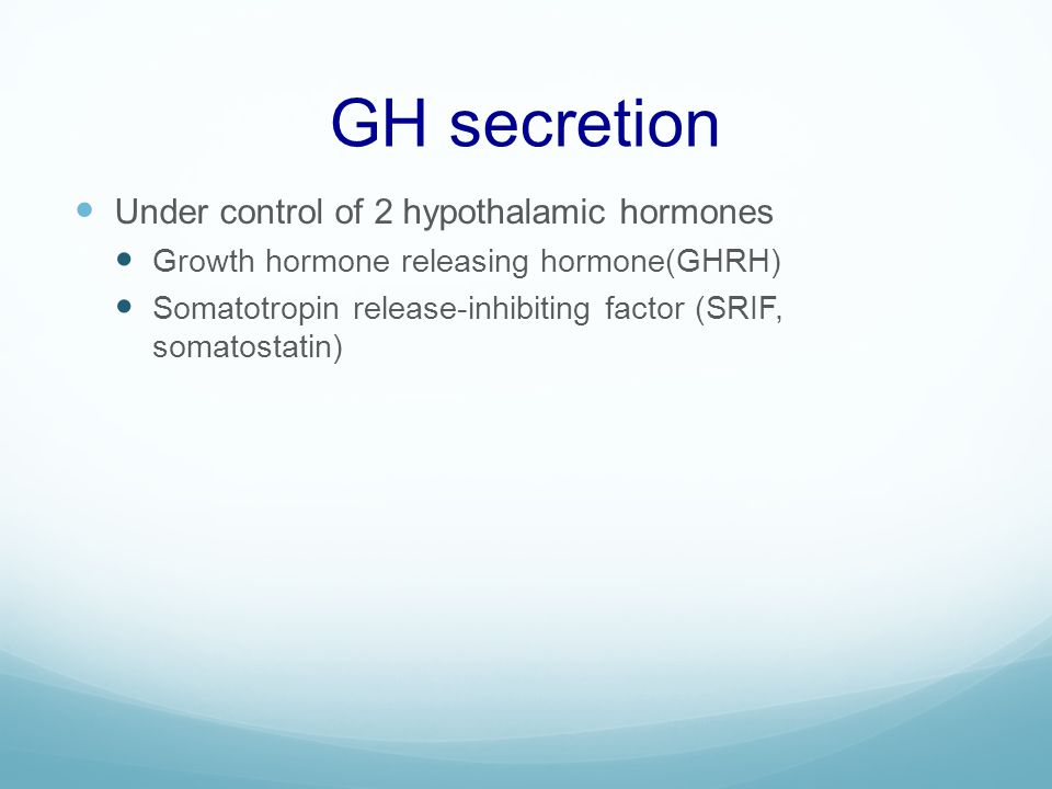 GH secretion Under control of 2 hypothalamic hormones