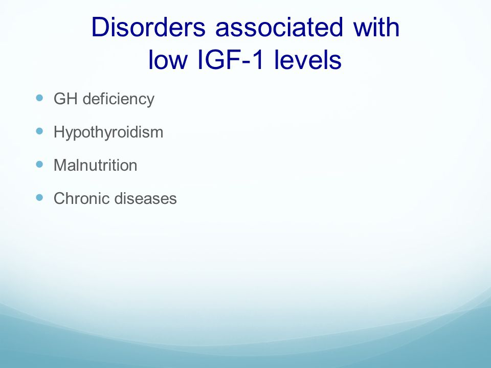 Disorders associated with low IGF-1 levels
