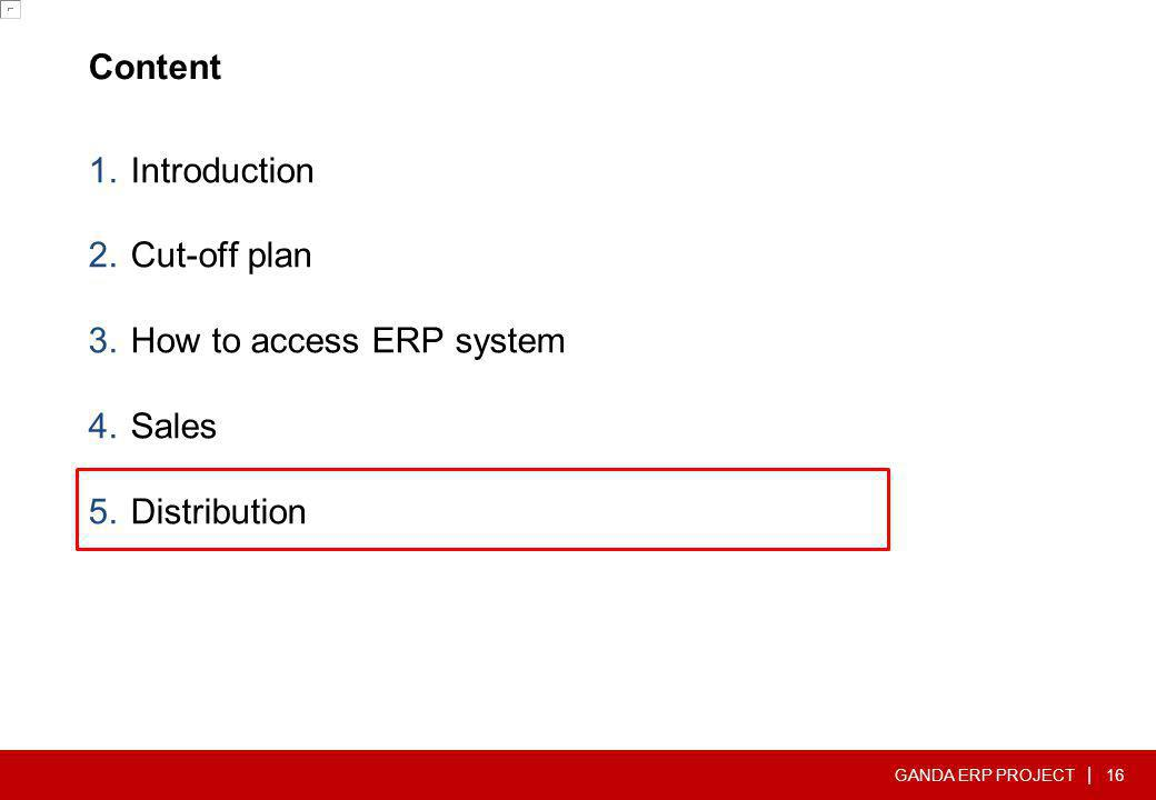 Content Introduction Cut-off plan How to access ERP system Sales Distribution