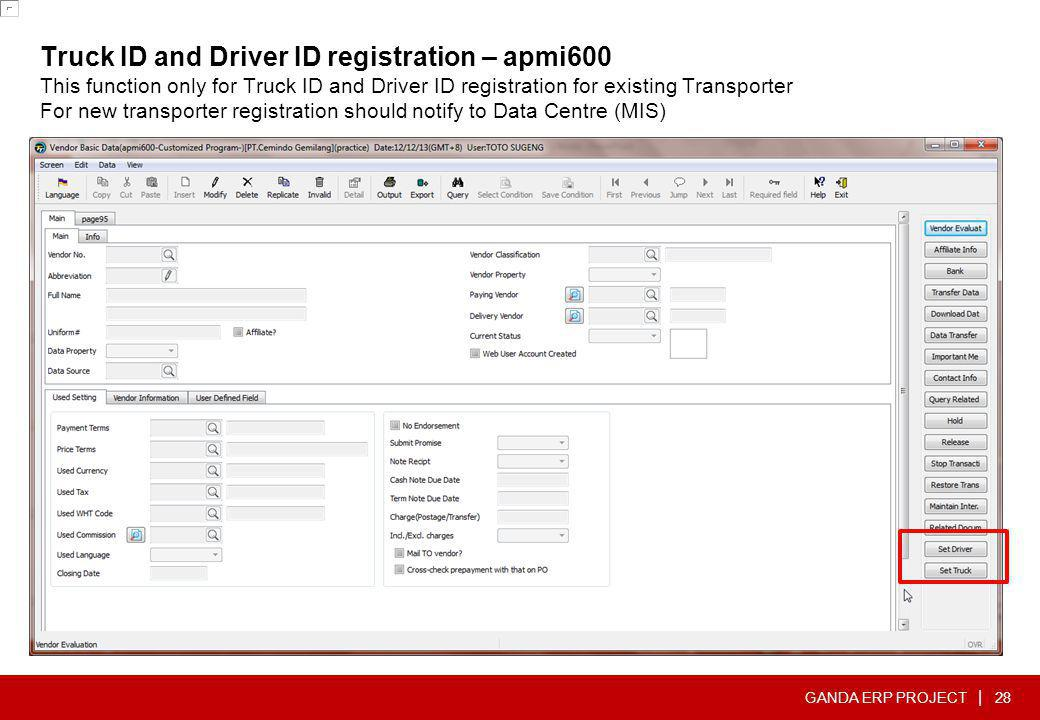 Truck ID and Driver ID registration – apmi600 This function only for Truck ID and Driver ID registration for existing Transporter For new transporter registration should notify to Data Centre (MIS)