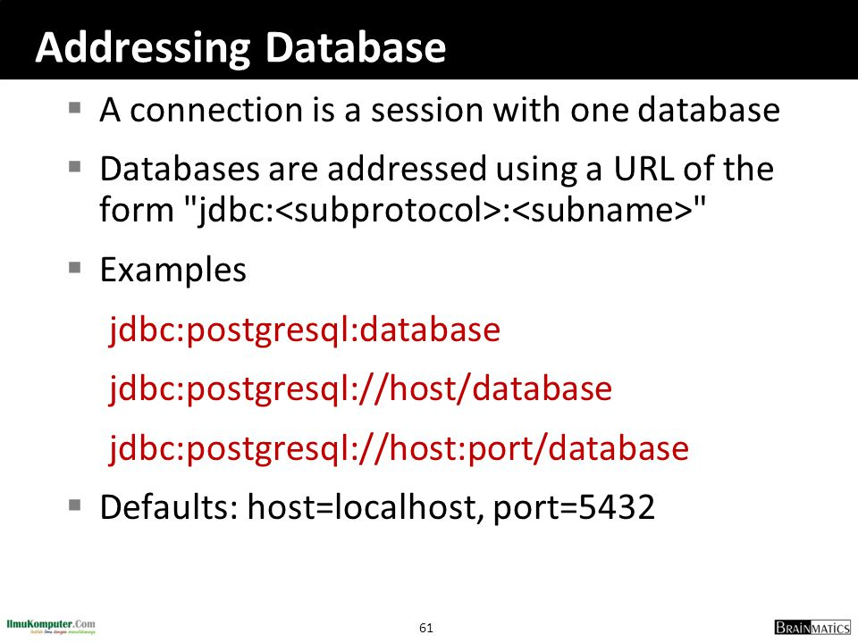 Addressing Database A connection is a session with one database