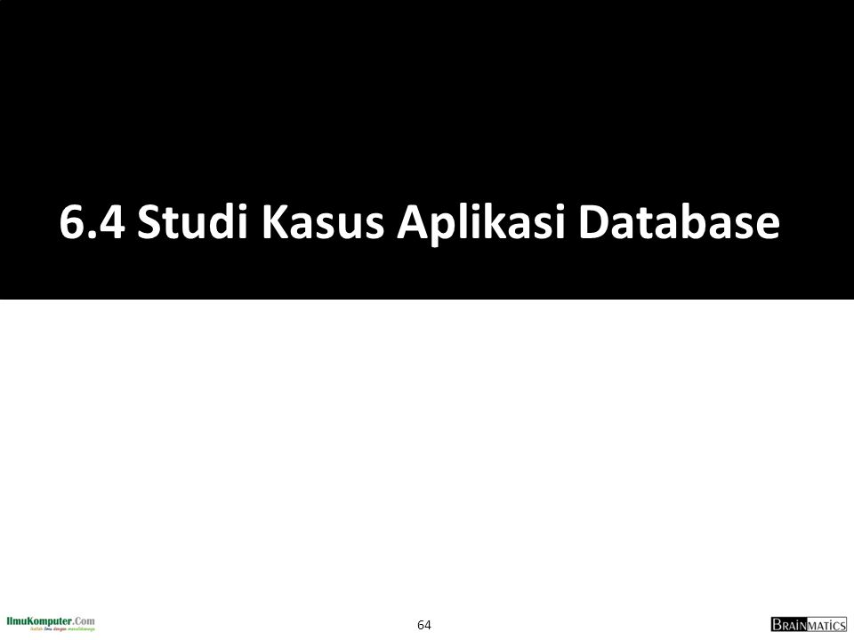 6.4 Studi Kasus Aplikasi Database