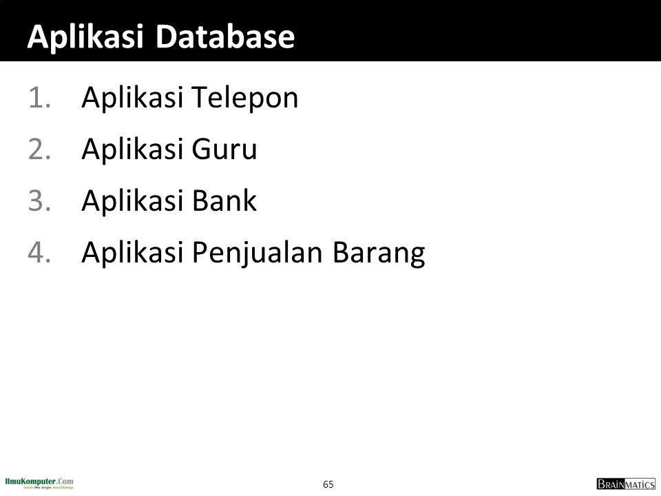Aplikasi Database Aplikasi Telepon Aplikasi Guru Aplikasi Bank