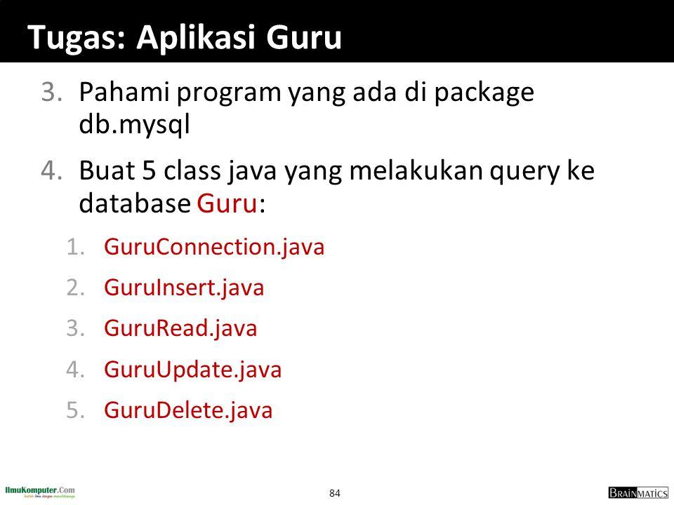 Tugas: Aplikasi Guru Pahami program yang ada di package db.mysql