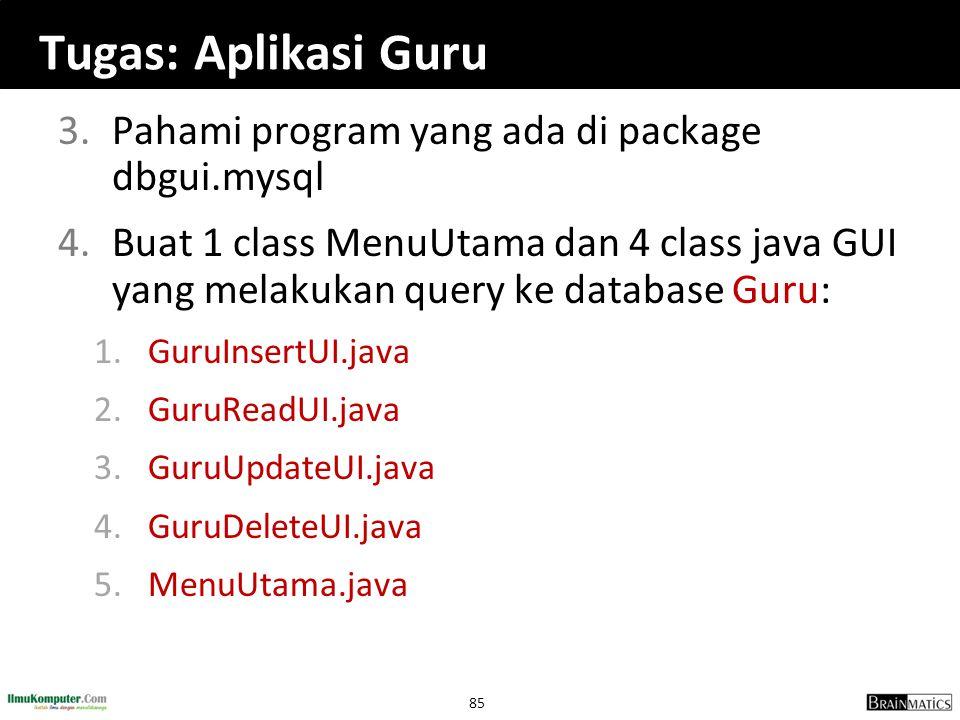 Tugas: Aplikasi Guru Pahami program yang ada di package dbgui.mysql