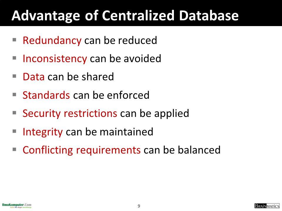 Advantage of Centralized Database