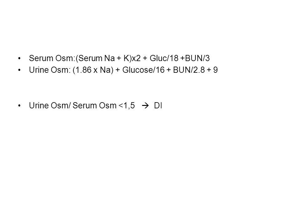 Serum Osm:(Serum Na + K)x2 + Gluc/18 +BUN/3