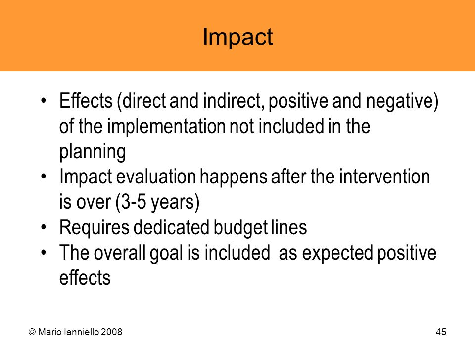 Impact Effects (direct and indirect, positive and negative) of the implementation not included in the planning.