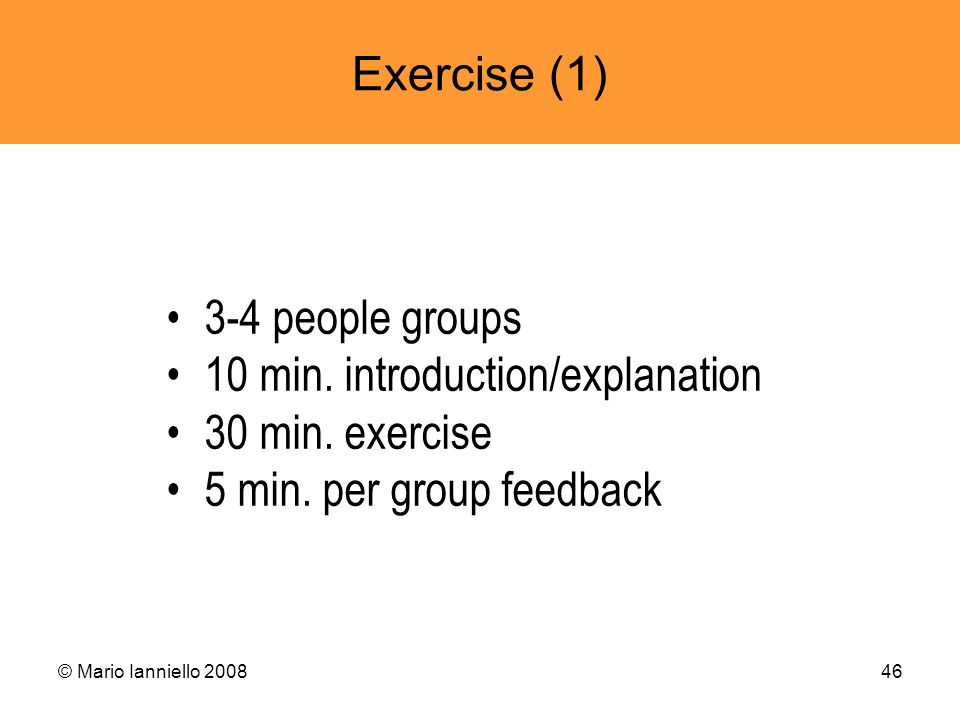 10 min. introduction/explanation 30 min. exercise