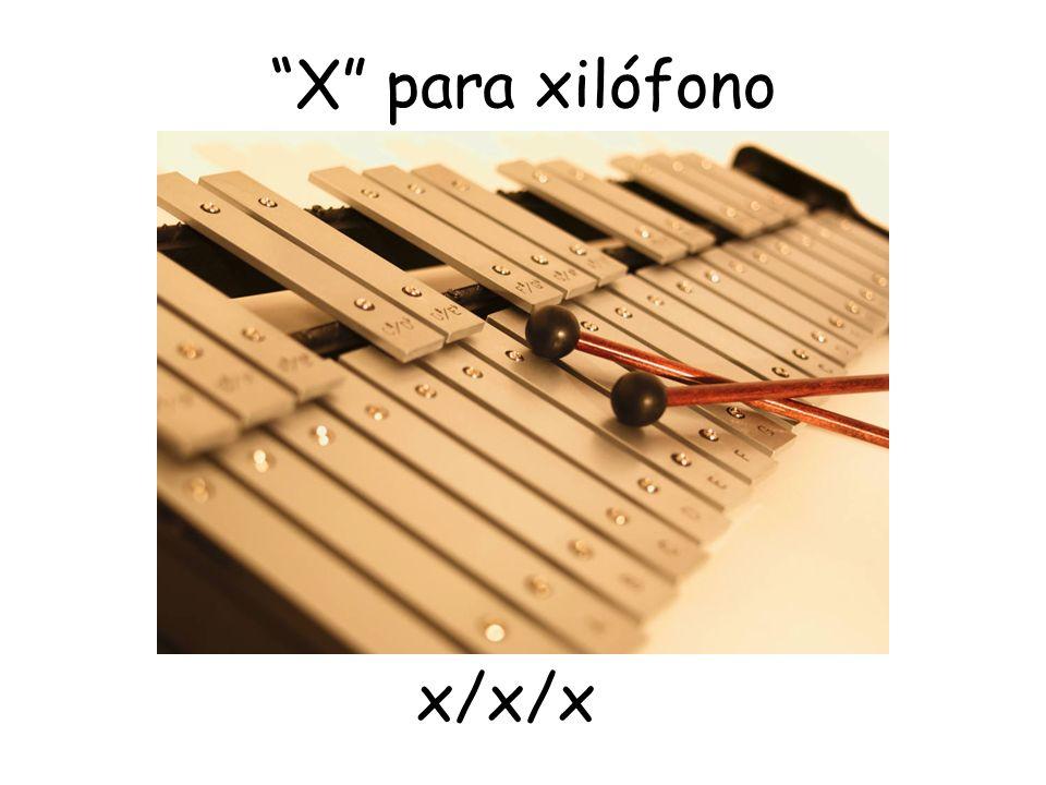 X para xilófono x/x/x