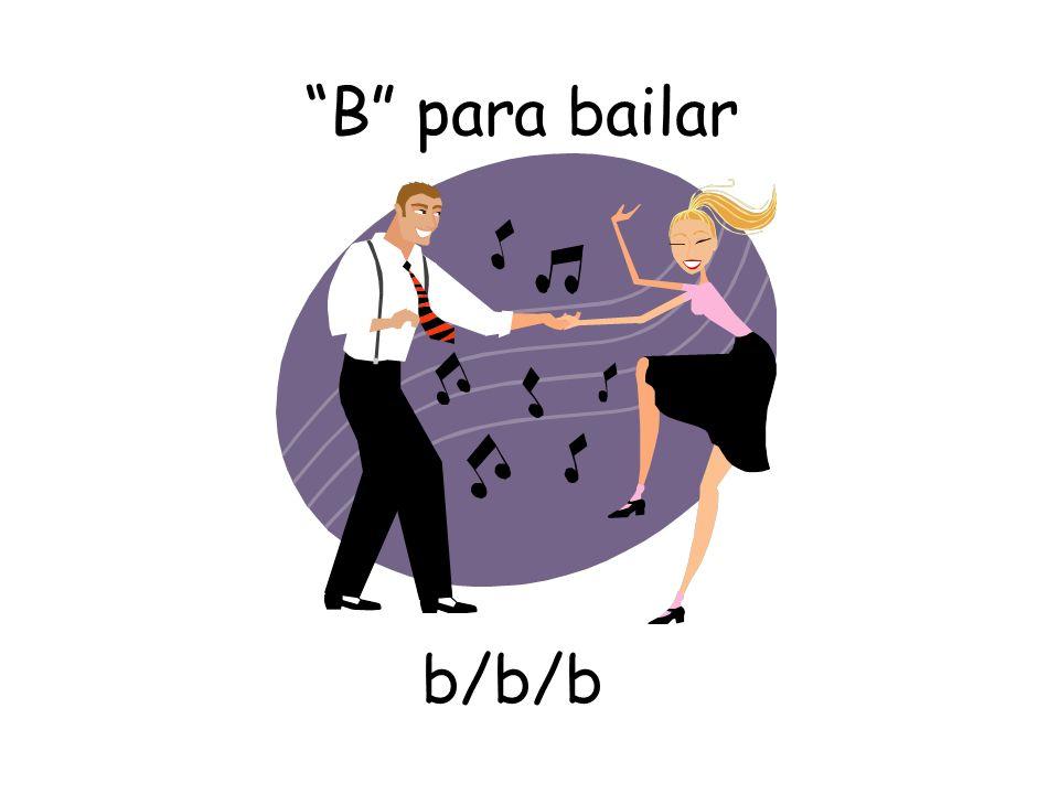 B para bailar b/b/b