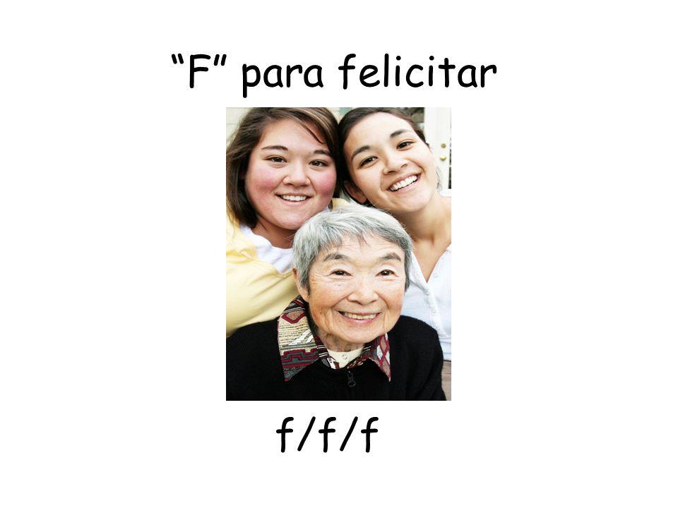 F para felicitar f/f/f