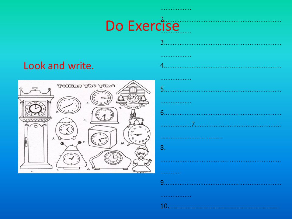 Do Exercise Look and write. 1.…………………………………………………………………………