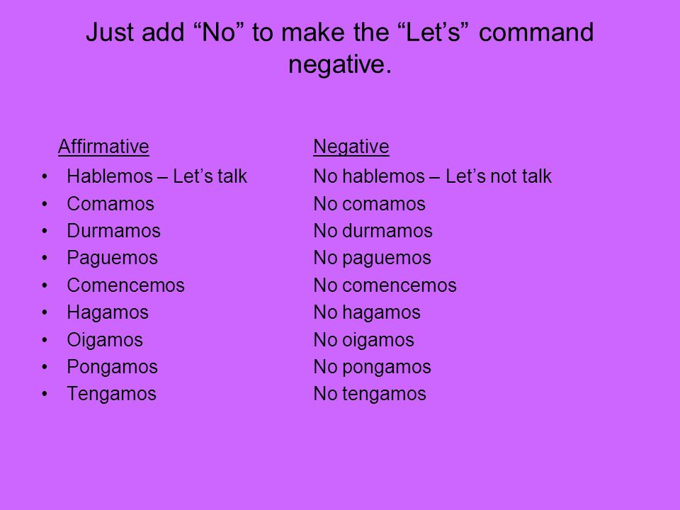 Just add No to make the Let's command negative.